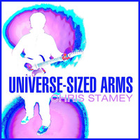 Chris Stamey - Universe-sized Arms