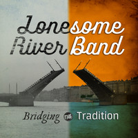 Lonesome River Band - Bridging the Tradition