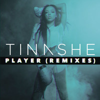 Tinashe - Player (Remixes) (Explicit)