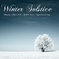 Winter Solstice - Winter Solstice – Amazing Classical & Ambient Music, Inspirational Songs, Vocals & Instrumentals