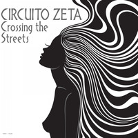 Circuito Zeta - Crossing the Streets