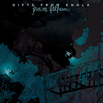 Gifts From Enola - From Fathoms