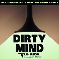 Flo Rida - Dirty Mind (feat. Sam Martin) (David Puentez & Neil Jackson Remix)