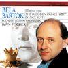 Bartók: The Wooden Prince; Dance Suite by Iván Fischer / Budapest Festival Orchestra
