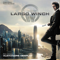 Alexandre Desplat - Largo Winch (Original Motion Picture Soundtrack)