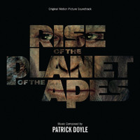 Patrick Doyle - Rise Of The Planet Of The Apes (Original Motion Picture Soundtrack)