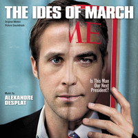 Alexandre Desplat - The Ides Of March (Original Motion Picture Soundtrack)