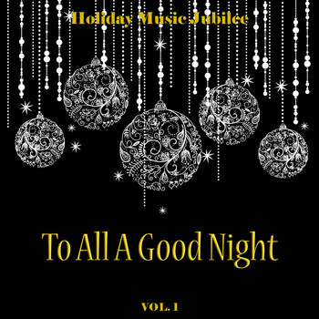 Various Artists - Holiday Music Jubilee: To All a Good Night, Vol. 1
