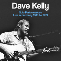 Dave Kelly - Solo Performances - Live in Germany 1986 to 1989