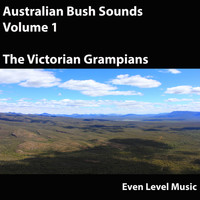 Even Level Music - Australian Bush Sounds, Vol. 1 (The Victorian Grampians)