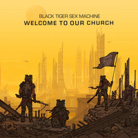 Black Tiger Sex Machine - Welcome To Our Church