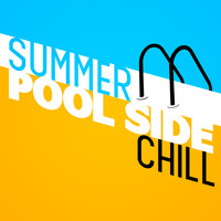 CHILL - Summer Pool Side Chill
