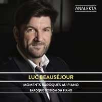 Luc Beauséjour - Baroque Session On Piano