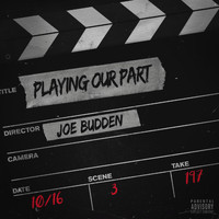 Joe Budden - Playing Our Part (Explicit)