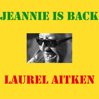 Laurel Aitken - Jeannie Is Back