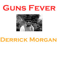 Derrick Morgan - Guns Fever