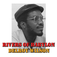 Delroy Wilson - Rivers Of Babylon