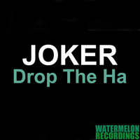 Joker - Drop the Ha (Joker)