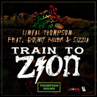 Linval Thompson - Train To Zion (feat. Sizzla & Bounty Killer) - Single