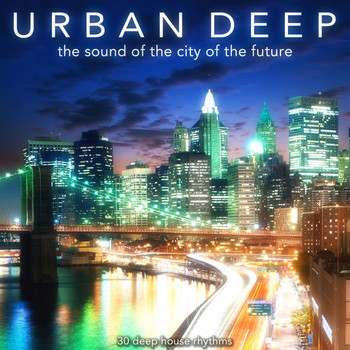 Various Artists - Urban Deep (The Sound of the City of the Future)