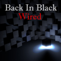 Wired - Back In Black