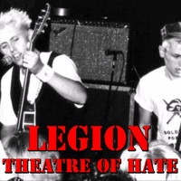Theatre of Hate - Legion