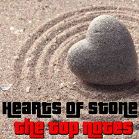The Top Notes - Hearts Of Stone