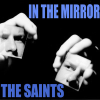 The Saints - In The Mirror