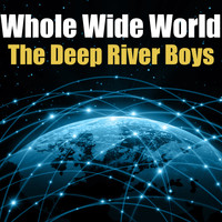 The Deep River Boys - Whole Wild World