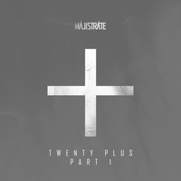 Majistrate - Twenty Plus Part 1