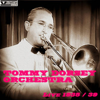 Tommy Dorsey Orchestra - Live 1935 / 39