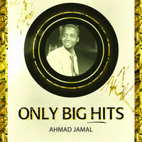 Ahmad Jamal - Only Big Hits