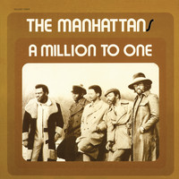 The Manhattans - A Million to One