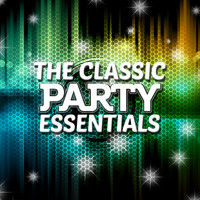 Party Hits - The Classic Party Essentials