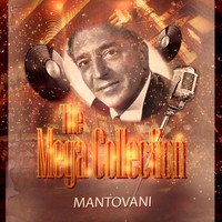 Mantovani - The Mega Collection