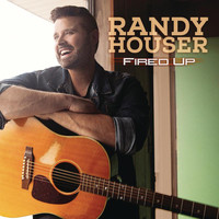 Randy Houser - Fired Up