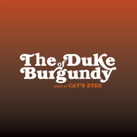Cat's Eyes - The Duke of Burgundy (Original Score)