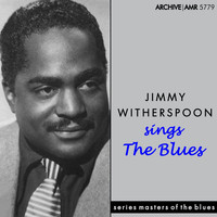 Jimmy Witherspoon - Jimmy Witherspoon Sings the Blues