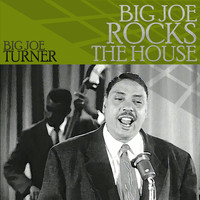Big Joe Turner - Big Joe Rocks the House