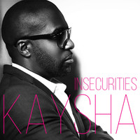 Kaysha - Insecurities