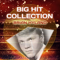 Brian Hyland - Big Hit Collection