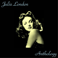Julie London - Julie London Anthology
