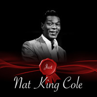 Nat King Cole - Just - Nat King Cole