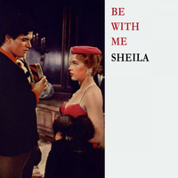 Sheila - Be With Me