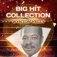 Wynton Kelly - Big Hit Collection