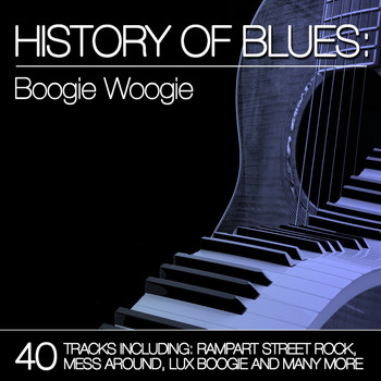 Various Artists - History of Blues: Boogie Woogie