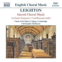 Choir Of St. John's College, Cambridge - Leighton: An Easter Sequence & Crucifixus pro Nobis