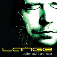 Lange - Better Late Than Never