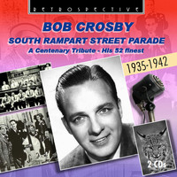 Bob Crosby - South Rampart Street Parade