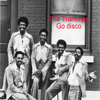 The Trammps - Go Disco